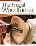 The Frugal Woodturner, Ernie Conover, 1565234340
