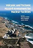 img - for Volcanic and Tectonic Hazard Assessment for Nuclear Facilities book / textbook / text book