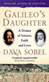 Galileo's Daughter: A Drama of Science, Faith and Love by Dava Sobel (2009-11-06)