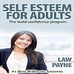 Self Esteem for Adults: The Build Confidence Program | Law Payne