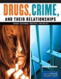 Drugs, Crime, And Their Relationships: Theory, Research, Practice, And Policy