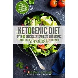 Ketogenic-Diet-Over-60-Delicious-Vegan-Keto-Diet-Recipes-The-Essential-Vegan-Ketogenic-Diet-Cookbook