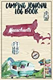 Camping Journal Logbook, Massachusetts: The Ultimate Campground RV Travel Log Book for Logging Family Adventures and trips at campgrounds and campsites (6 x9) 145 Guided Pages
