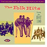 The Golden Age of American Popular Music - The Folk Hits From the Hot 100: 1958-1966