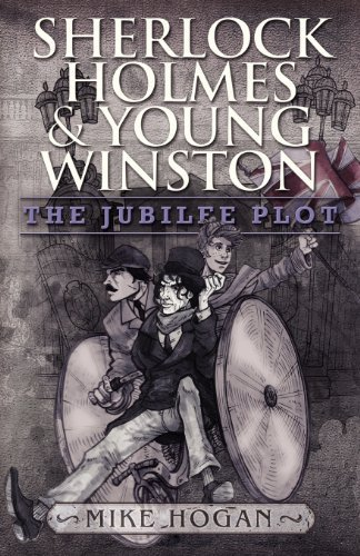 Sherlock Holmes and Young Winston: The Jubilee Plot by Mike Hogan (2013-02-18)