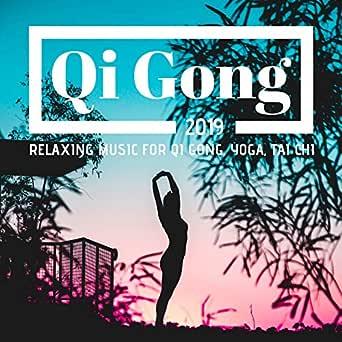 Qi Gong 2019: Relaxing Music for Qi Gong, Yoga, Tai Chi de ...