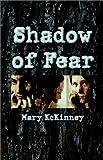 Shadow of Fear, Mary McKinney, 1591291070