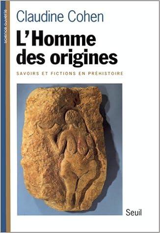 Livre pdf gratuit a telecharger en francais L'Homme des origines. Savoirs et fictions en préhistoire