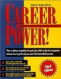 Career Power! : A Blueprint for Getting the Job You Want, Kalt, Neil C., 0966996003
