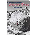 A Complete Bouldering Guide to Joshua Tree National Park by Miramontes, Robert (2003) Paperback