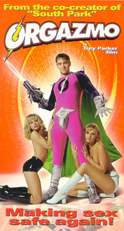 Orgazmo (Unrated Interpretation) [VHS]