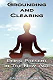 Grounding and Clearing, Maya Cointreau, 0615210805