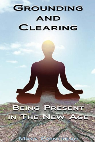 Download Grounding & Clearing: Being Present in the New Age pdf
