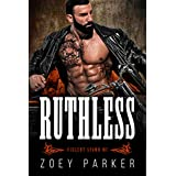 Ruthless: A Motorcycle Club Romance (Violent Spawn MC)