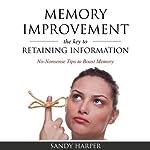 Memory Improvement: The Key to Retaining Information | Sandy Harper
