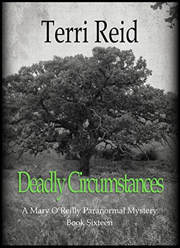 Deadly Circumstances - A Mary O'Reilly Paranormal Mystery (Book 16) (Mary O'Reilly Paranormal Mysteries)
