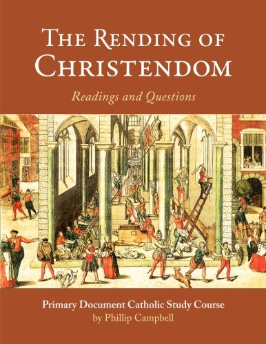 The Rending of Christendom: Primary Document Catholic Study Course