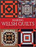 Making Welsh Quilts, Mary Jenkins and Clare Claridge, 0896892549