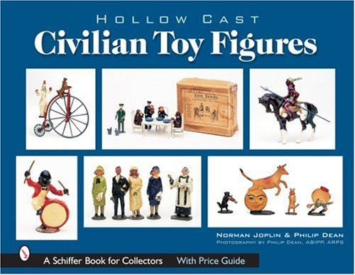 Hollow Cast Civilian Toy Figures (Schiffer Book for Collectors)
