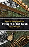 Twilight of the Dead (Fiends of the Eastern Front #3)