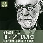 Über Psychoanalyse: Fünf Vorlesungen | Sigmund Freud