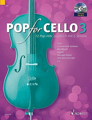 Pop for Cello: 12 Pop-Hits zusätzlich mit 2. Stimme. Band 3. 1-2 Violoncelli. Ausgabe mit CD.