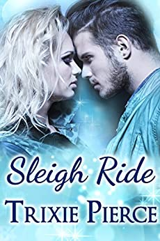 Sleigh Ride (Holiday Ride Trilogy Book 2) by [Pierce, Trixie]