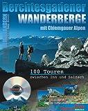 Berchtesgadener und Chiemgauer Wanderberge. CD-ROM für Windows ab 95: 100 Touren zwischen Inn und Salzach