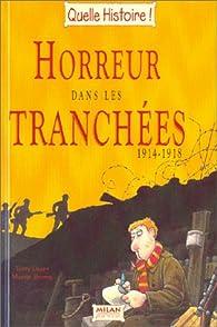 Horreur dans les tranchées, 1914-1918 par Terry Deary