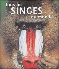 Tous les singes du monde par Stéphane Frattini