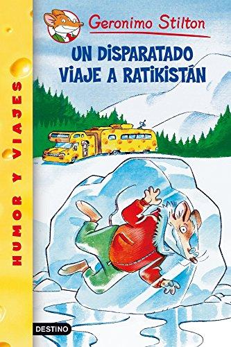 Un Disparatado Viaje a Ratikistan/ A Cheese-colored Camper (Geronimo Stilton) (Spanish Edition)