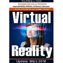 Virtual Reality - die digitale Welt wird zur Wirklichkeit: Augmented Reality, VR-Brillen, Cardboards, Cyberspace (German Edition)