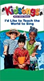 Kidsongs: I'd Like to Teach World to Sing [VHS]