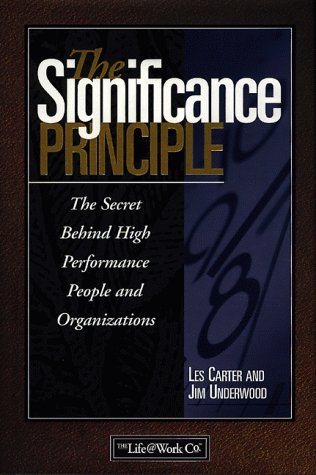The Significance Principle: The Secret Behind High Performance People and Organizations