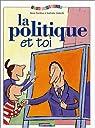 La Politique et toi par Ponthus