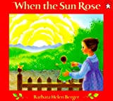 When the Sun Rose, Barbara Helen Berger, 0698114345