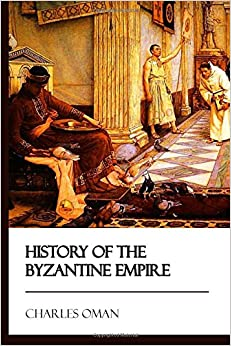 History of the Byzantine Empire [Didactic Press Paperbacks]
