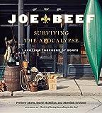 Joe Beef: Surviving the Apocalypse: Another Cookbook of Sorts