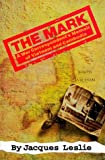 img - for The Mark: A War Correspondent's Memoir of Vietnam and Cambodia book / textbook / text book
