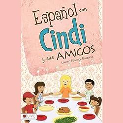 Español con Cindi y Sus Amigos [Spanish with Cindi and Friends]
