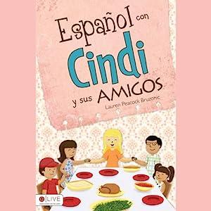 Español con Cindi y Sus Amigos [Spanish with Cindi and Friends] Audiobook