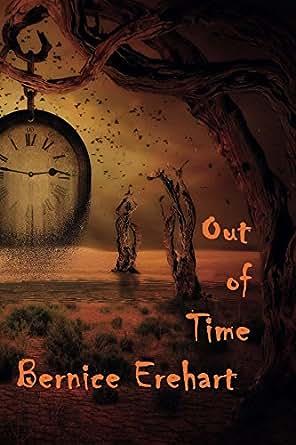 Amazon.com: Out Of Time eBook: Bernice Erehart: Kindle Store