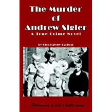 The Murder of Andrew Sigler by Glen Carlson (2005-08-01)