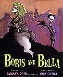 Boris and Bella, Carolyn Crimi, 0152025286