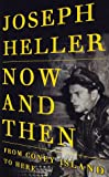 Now and Then, Joseph Heller, 0375400621