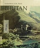 Bhutan (ENCHANTMENT OF THE WORLD SECOND SERIES)