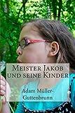 Meister Jakob und Seine Kinder, Adam Müller-Guttenbrunn, 1494230054