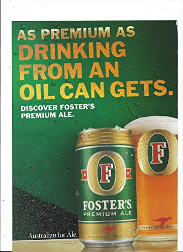 print-ad-for-fosters-lager-beer-as-premium-as-oil-can-gets-print-ad