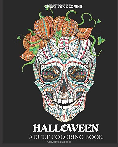 Halloween Adult Coloring Book (Coloring Books for Adults) Paperback – September 18, 2016 Creative Coloring Creative Coloring Press 1942268432