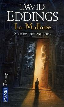 La Mallorée, Tome 2 : Le roi des Murgos par Eddings